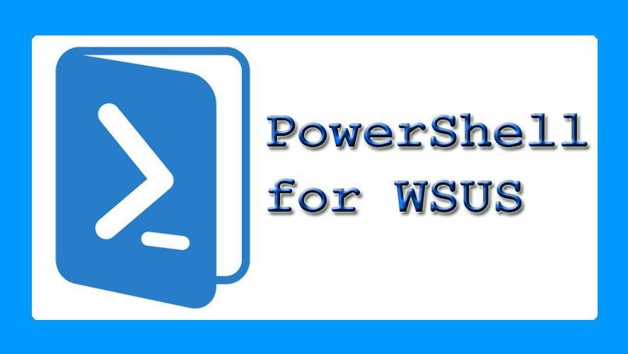 wsus update status summary report powershell