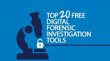 Top 20 Free Digital Forensic Investigation Tools