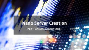 Nano Server Creation