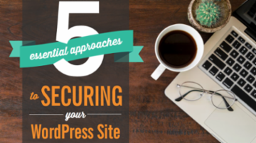 Secure Your WordPress Site: 5 Essential Approaches