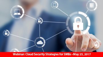 Webinar May 25: Cloud Security Strategies for SMBs