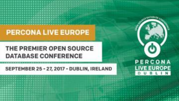 Percona Live Europe 2017 | Sep 25 - 27, 2017