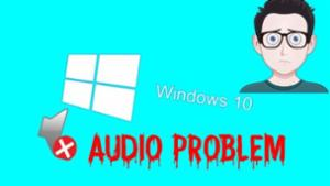Win 10 - Audio Problem