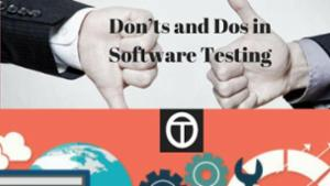 Don'ts and Dos in Software Testing