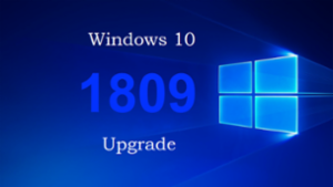 Windows 10 Upgrade to Version 1809