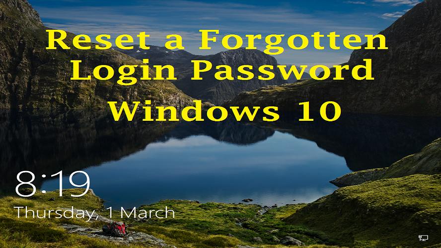 How to Reset a forgotten Windows 10 Password