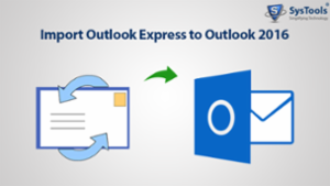 Outlook Express to Outlook 2016