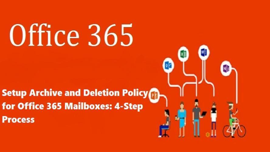 Setup Archive and Deletion Policy for Office 365 Mailboxes