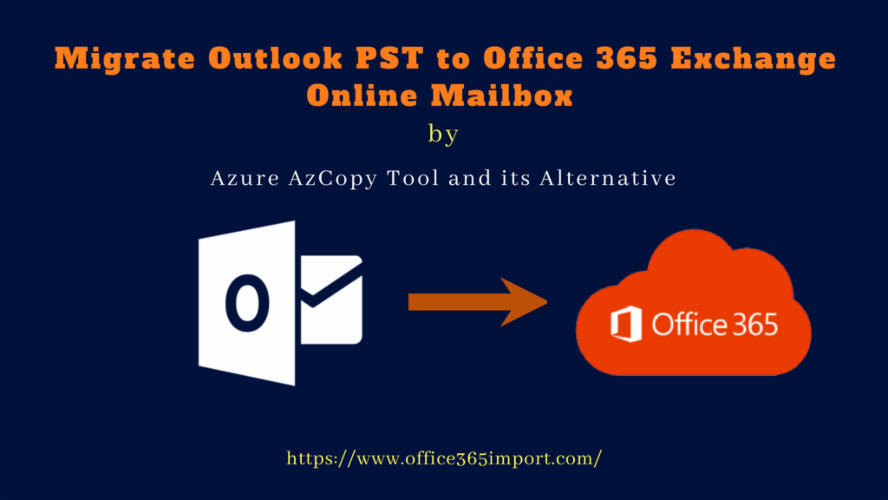 Migrate Outlook PST to Office 365 Exchange Online by Azure AzCopy tool