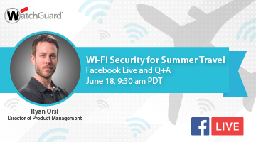 Live Q & A: Securing Your Wi-Fi for Summer Travel