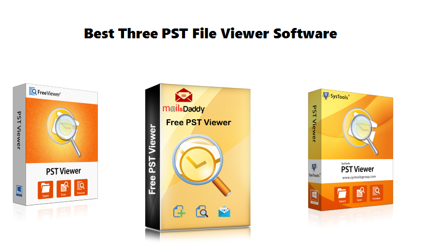 Top 3 Best PST Viewer Tools to Open & View Outlook PST Files
