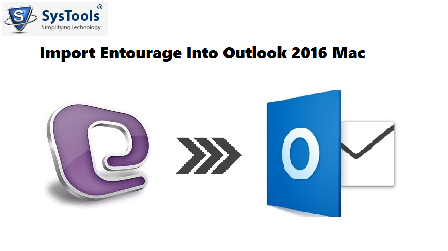 How To Import Entourage Into Outlook 2016 Mac – Know An Easy Solution