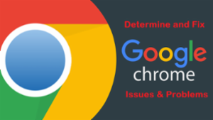 Fix Google Chrome Issues