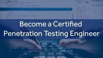 Become a Certified Penetration Testing Engineer