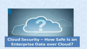 Protect Enterprises Data On Cloud