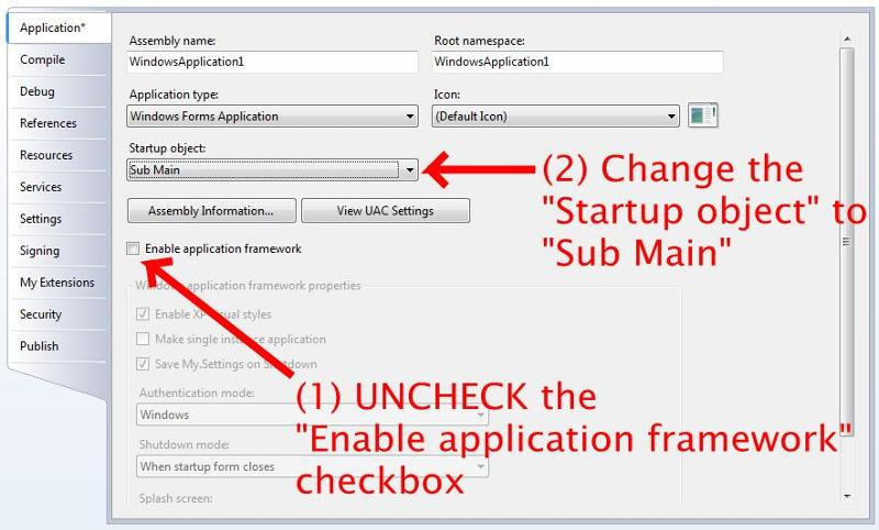 "Disable the Application Framework and Change the ""Startup Object"""