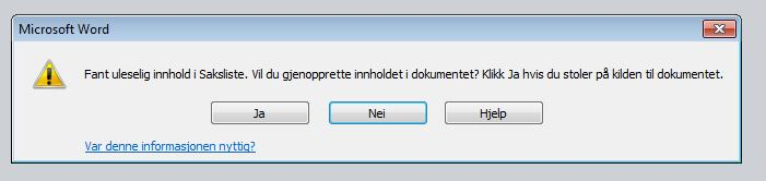 "This message box is saying that: Found unreadable content in file ""Saksliste"". Do you want to reproduce the document...bla bla..."
