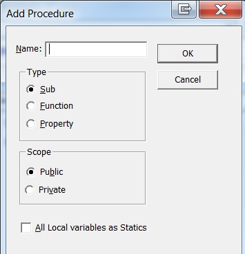 Figure 7 - In the Add Procedure dialog box, you specify the name, type, and scope of the procedure you're creating.