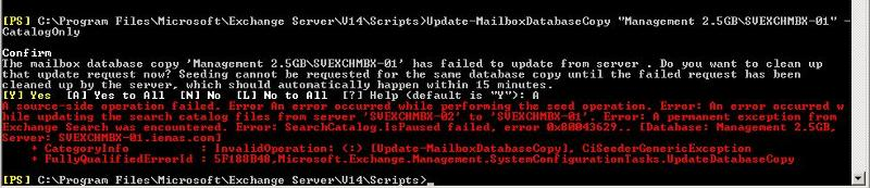 "Update-MailboxDatabaseCopy ""Management 2.5GB\MBX01"" -CatalogOnly"