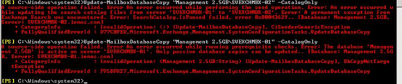 "Update-MailboxDatabaseCopy ""Management 2.5GB\SVEXCHMBX-01"" -CatalogOnly / SVEXCHMBX-02"