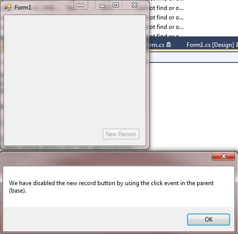 Pressing the New Record button disables it and shows the message box.  The message box was called from Form1 and the button was disabled in the base form.
