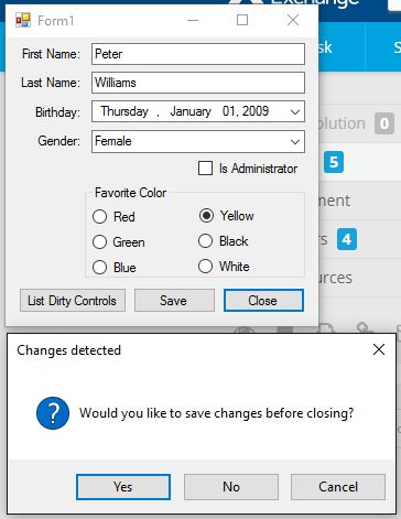 Attempting to close the form with dirty controls results in a dialog that asks if you want to save the changes