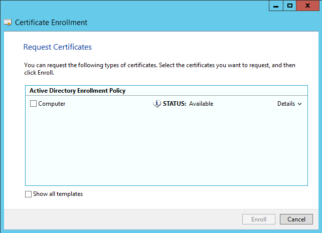 When requesting a certificate from our AD, I am only getting 'Computer' as a choice.?????!?!?
