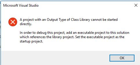 A project with an Output Type of Class Library cannot be started directly.