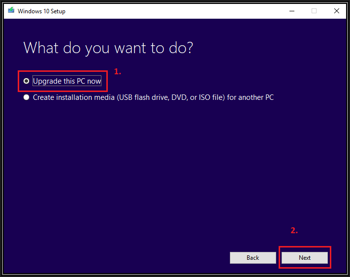 Screenshot of Windows 10 setup What do you want to do? box. Available options are Upgrade this PC now first and Create installation media USB flash drive, DVD, or ISO file for another PC second. A Back and Next button is available for clicking on