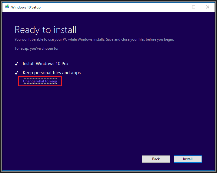Screenshot of Ready to install box. To recap, you've chosen to Install Windows 10 Pro. Keep personal files and apps. Hyperlink also available to Change what to keep. Back and Install buttons to the bottom right of the image.
