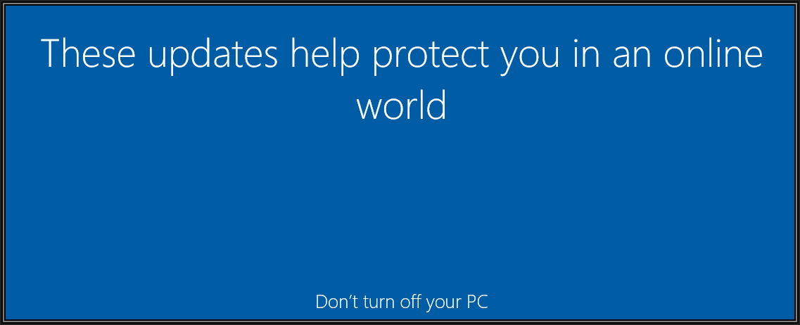 Screenshot stating These updates help protect you in an online world. Don't turn off your PC