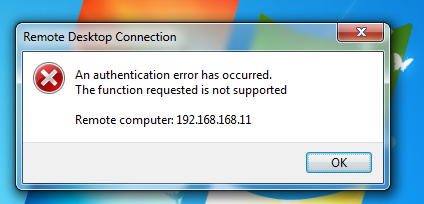 remote desktop an authentication error has occurred the function requested is not supported