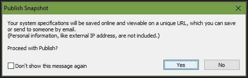 Speccy Publish Snapshot Dialog. Tells you that the system specs collected will be saved online and viewable to anyone to whom you supply the web address that will be generated for it.  Personal information such as external IP addresses are not included.  Then asks if you wish to proceed with publishing.