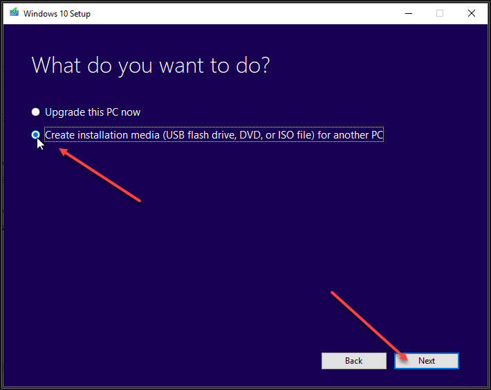 Image showing Windows 10 Setup Window with two options. Upgrade this PC now and Create installation media (USB flash drive, DVD, or ISO file) for another PC. Select the Create installation media option and click the Next button.