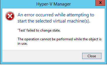 an error occurred while attempting to start the selected virtual machine failed to change state